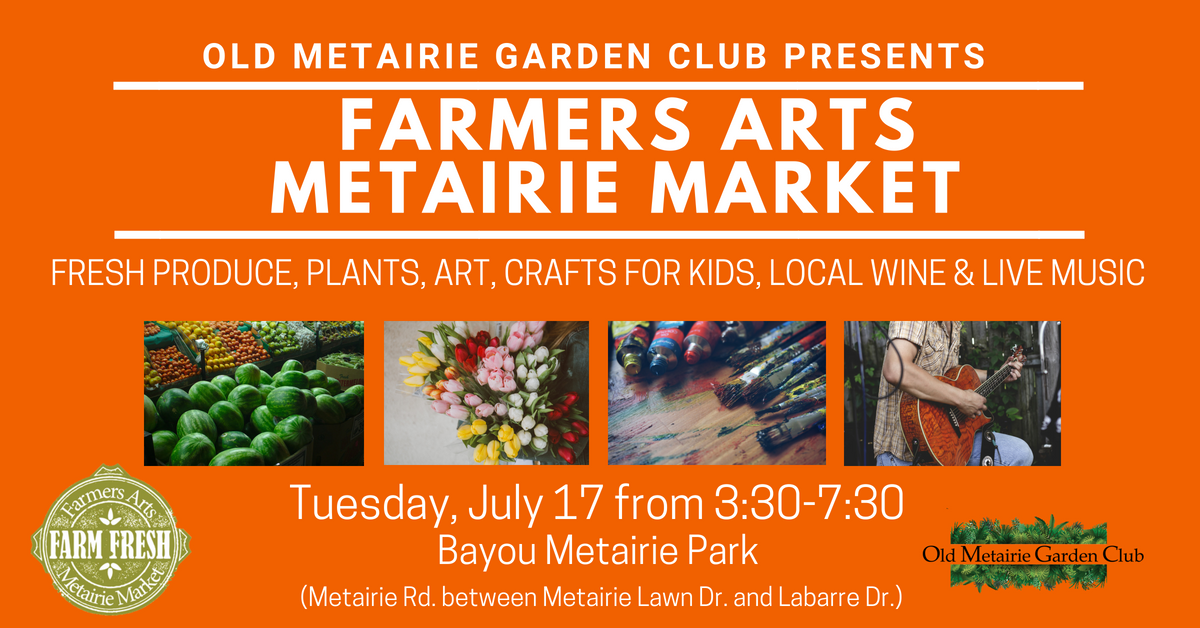 Farmers Arts Metairie Market July 17, 2018