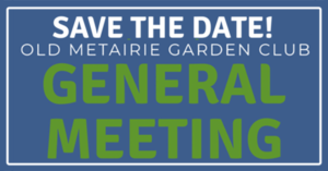 General Meeting July 2018 | Old Metairie Garden Club
